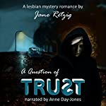 A Question of Trust: A Lesbian Mystery Romance | Jane Retzig