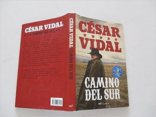 Camino del Sur (MR Heterodoxia): Amazon.es: Vidal, César: Libros