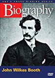 Biography: John Wilkes Booth