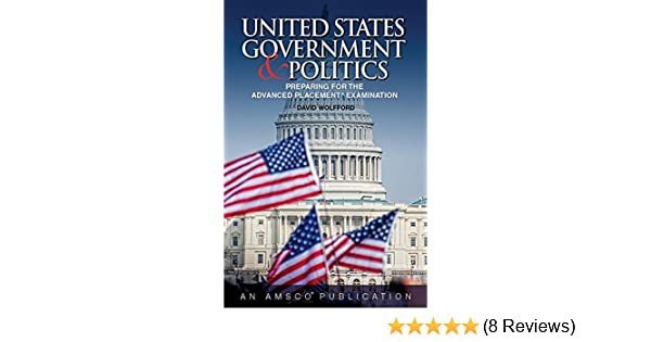 United States Government & Politics: Preparing for the