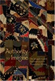 img - for The Authority to Imagine: The Struggle toward Representation in Dissertation Writing (Complicated Conversation) book / textbook / text book