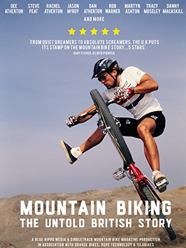 Mountain Biking - The Untold British Story