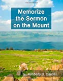 Memorize the Sermon on the Mount, Kimberly Garcia, 1940282357