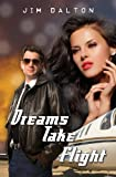 Dreams Take Flight, Jim Dalton, 061580554X