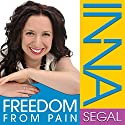 Freedom from Pain Audiobook by Inna Segal Narrated by Inna Segal