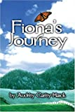 Fiona's Journey, Audrey Carey-Haick, 1413785689
