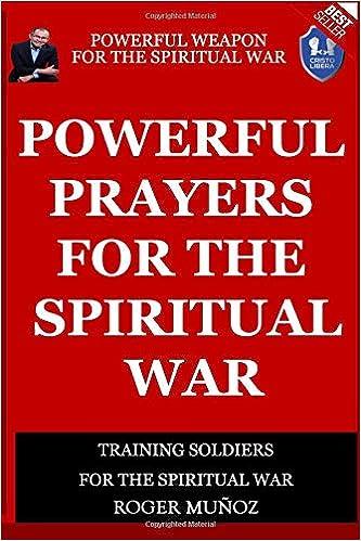 Powerful Prayers Of Spiritual War: Powerful Weapons of Spiritual