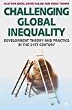 Challenging Global Inequality: Development Theory and Practice in the 21st Century