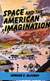 Space and the American Imagination, Howard E. McCurdy and Curdy H. Mc, 1560984457