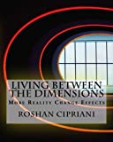 Living Between The Dimensions: More Reality Change Effects