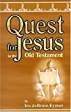 Quest for Jesus in the Old Testament, Ina deBruin-Eyman, 1572582545