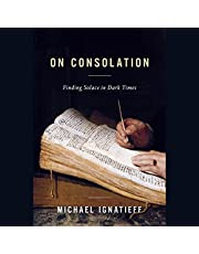 On Consolation: Finding Solace in Dark Times