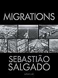 Migrations, Sebastiao Salgado, 0893818925
