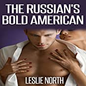 The Russian's Bold American: The Fedosov Family Series Book 2 | Leslie North