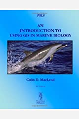 An Introduction To Using GIS In Marine Biology by MacLeod, Colin D. (2013) Paperback Paperback
