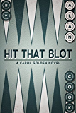 Hit that Blot: A Carol Golden Novel