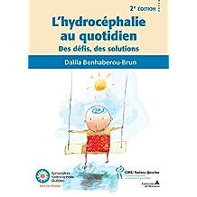 L'hydrocéphalie au quotidien 2e éd: Des défis, des solutions (French Edition)