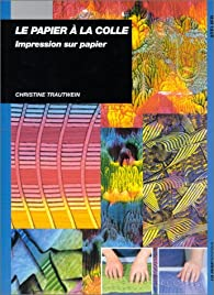 Le papier à la colle : impression sur papier par Christine Trautwein
