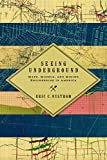 img - for Seeing Underground: Maps, Models, and Mining Engineering in America (Mining and Society Series) book / textbook / text book