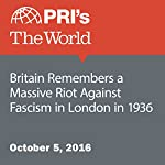Britain Remembers a Massive Riot Against Fascism in London in 1936 | Christopher Woolf