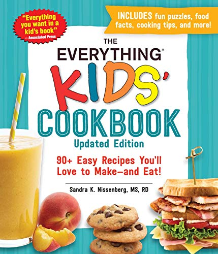 Book Cover: The Everything Kids' Cookbook, Updated Edition: 90  Easy Recipes You'll Love to Make―and Eat!