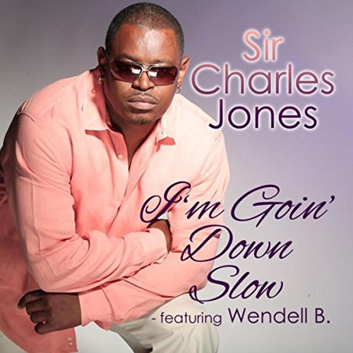 I'm Going Down Slow (feat. Wendell B) -