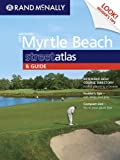 Rand McNally GET AROUND Myrtle Beach street atlas & GUIDE