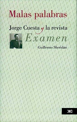 Malas palabras: Jorge Cuesta y la revista Examen (Linguística y teoría literaria) (Spanish Edition)