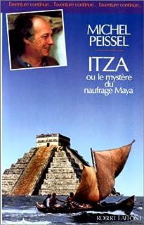 Itza ou Le mystère du naufrage Maya, Peissel, Michel