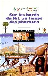 Sur les bords du Nil au temps des pharaons