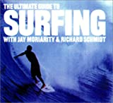 The Ultimate Guide to Surfing, Jay Moriarity and Richard Schmidt, 1585743046