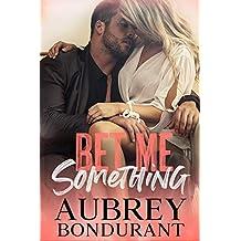 Bet Me Something (Something Series Book 3)