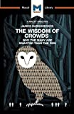 img - for James Surowiecki's The Wisdom of Crowds: Why the Many are Smarter than the Few and How Collective Wisdom Shapes Business, Economics, Societies, and Nations (The Macat Library) book / textbook / text book