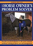 Horse Owner's Problem Solver, Vanessa Britton, 0715306146