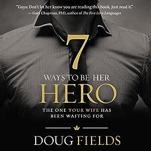 7 Ways to Be Her Hero Audiobook