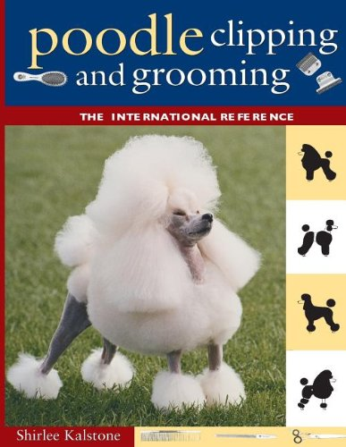 Thumbnail for Poodle Clipping and Grooming: The International Reference ...