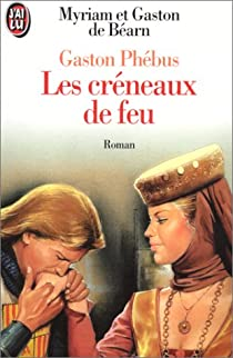 Gaston Phébus (2) Les Créneaux de feu par Béarn