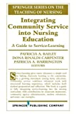 Integrating Community Service into Nursing Education, Patricia A. Bailey, 0826111483