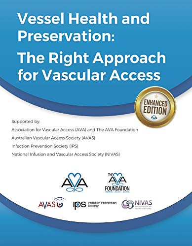 - Vessel Health and Preservation: The Right Approach for Vascular Access: Enhanced Edition from the Association for Vascular Access
