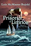 The Prisoner of Limnos (Penric & Desdemona Book 6) Kindle Edition by Lois McMaster Bujold  (Author)