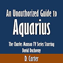 An Unauthorized Guide to Aquarius