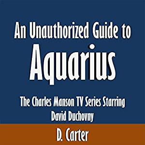 An Unauthorized Guide to Aquarius Audiobook