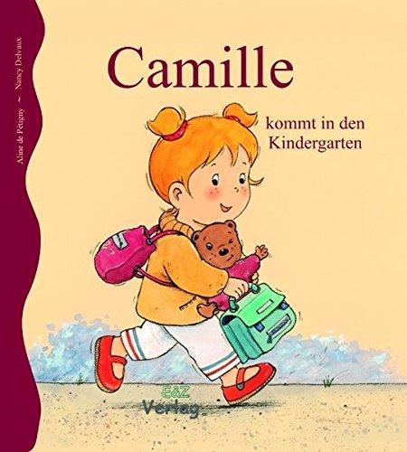 Camille kommt in den Kindergarten Gebundenes Buch – 1. Februar 2008 Aline de Pétigny Nancy Delvaux Helga Momm-Zach E & Z Verlag GmbH