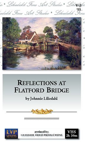 Reflections at Flatford Bridge [VHS] by Liliedahl Video Productions