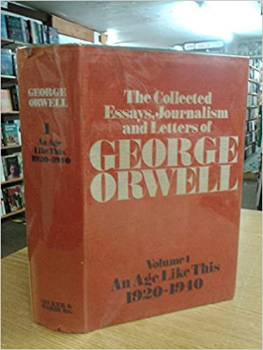 com the collected essays journalism and letters an age com the collected essays journalism and letters an age like this 1920 40 v 1 9780436350184 george orwell sonia orwell ian angus books