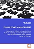 KNOWLEDGE MANAGEMENT: Exploring the Effects of Organizational Culture, Training on Knowledge Transfer, and Job Performance in the Banking Sector in Vietnam