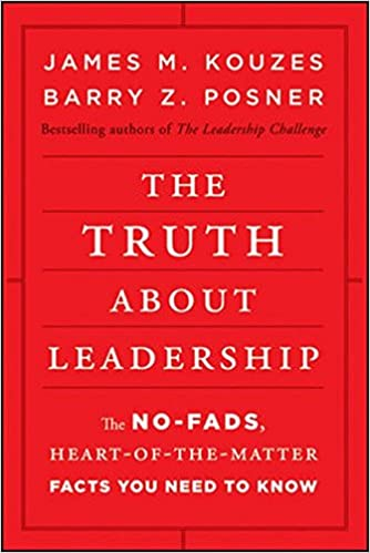 The Truth about Leadership: The No-fads, Heart-of-the-Matter Facts You Need to Know: James M. Kouzes, Barry Z. Posner: 8601415717952: Amazon.com: Books