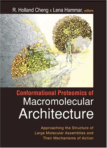 Conformational Proteomics of Macromolecular Architecture: Approaching the Structure of Large Molecular Assemblies and Th