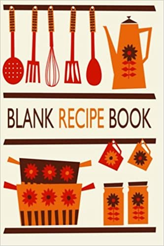 Blank Recipe Book: Your Own Cookbook Journal: Recipe Journal
