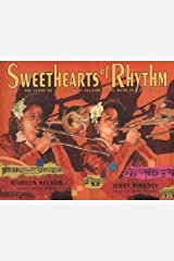 Sweethearts of Rhythm: The Story of the Greatest All-Girl Swing Band in the World Hardcover